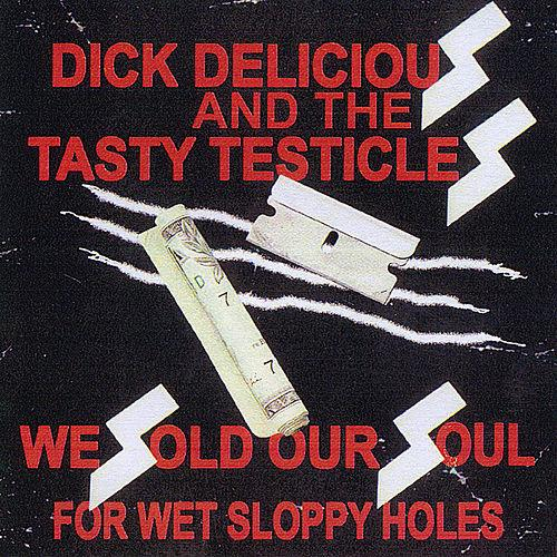 Dick Delicious And The Tasty Testicles
